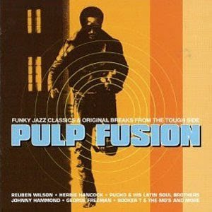 Pulp Fusion vol[2].1 - Funky Jazz Classics & Original Breaks From The Tough Side.jpg